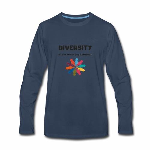 Diversity is not innately political - Men's Premium Long Sleeve T-Shirt