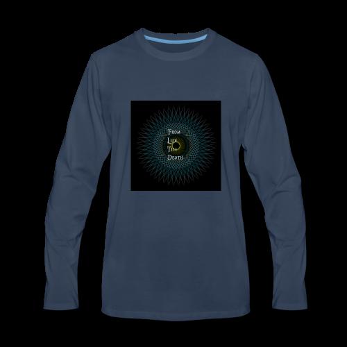 From Life Till Death - Men's Premium Long Sleeve T-Shirt
