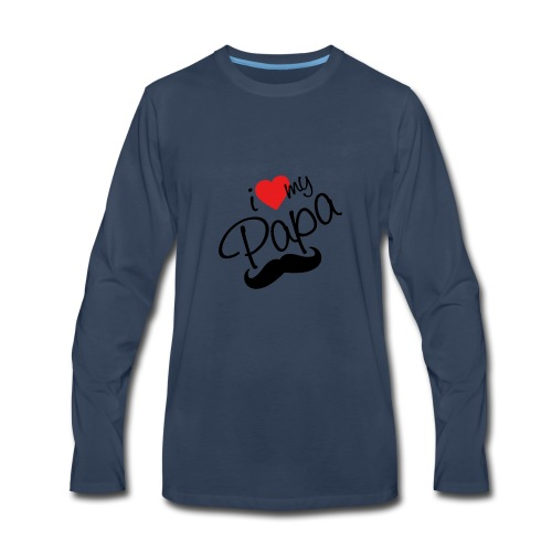 I Love My Papa - Men's Premium Long Sleeve T-Shirt