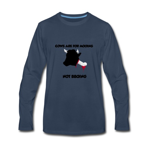 COWS ARE FOR MOOING NOT BBQING - Men's Premium Long Sleeve T-Shirt