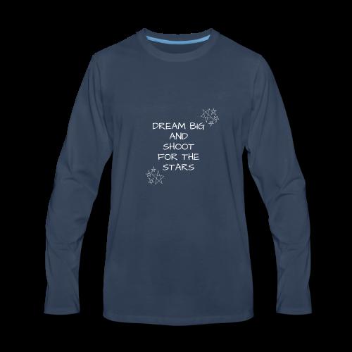 Dream Big And Shoot For The Stars - Men's Premium Long Sleeve T-Shirt