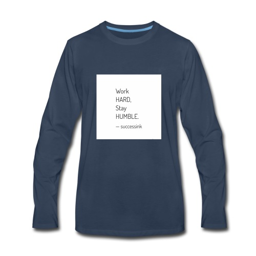 Work Hard Stay Humble - Men's Premium Long Sleeve T-Shirt
