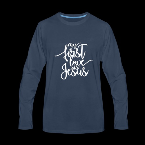 My first love is Jesus - Men's Premium Long Sleeve T-Shirt