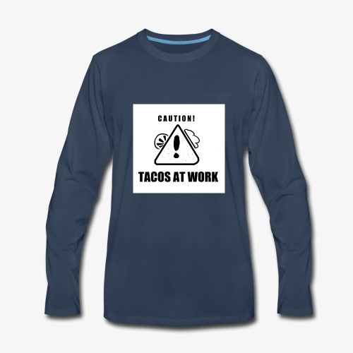 Tacos At Work - Men's Premium Long Sleeve T-Shirt