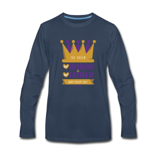 Happy Father's & Husband day T-shirt, Queen Shirt - Men's Premium Long Sleeve T-Shirt