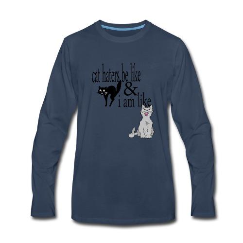 cat hater vs cat lover - Men's Premium Long Sleeve T-Shirt