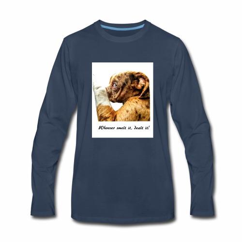 Whoever Smelt it, Dealt it - Men's Premium Long Sleeve T-Shirt
