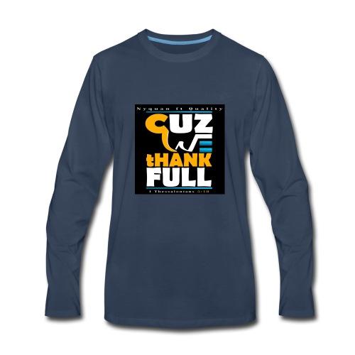 CUZ WE THANKSFUL (Nyquan) - Men's Premium Long Sleeve T-Shirt