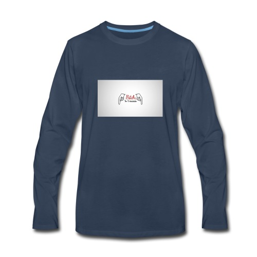 Bitch tu t'assois! - Men's Premium Long Sleeve T-Shirt