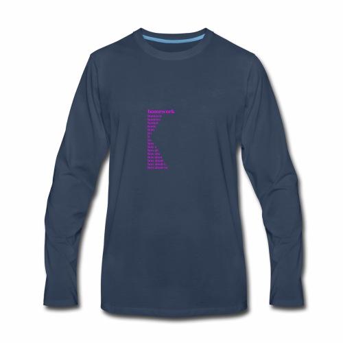 Homework, How about no - Men's Premium Long Sleeve T-Shirt