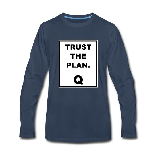 Trust The Plan Q - Men's Premium Long Sleeve T-Shirt