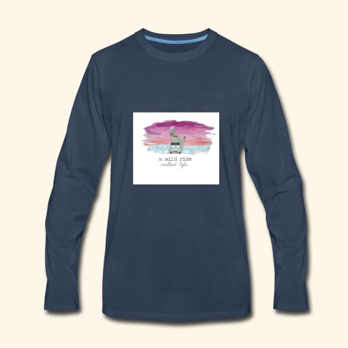 A Wild Ride Called Life - Men's Premium Long Sleeve T-Shirt