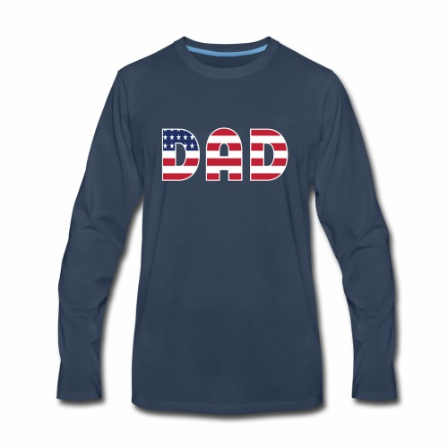 DAD + US Flag - Men's Premium Long Sleeve T-Shirt