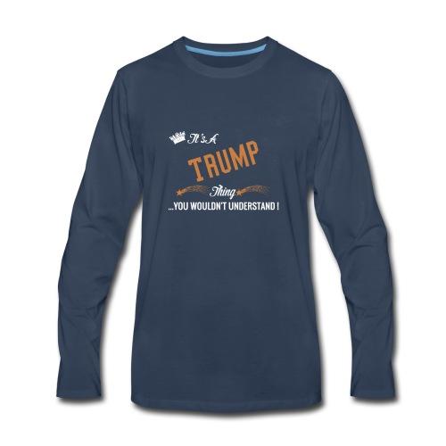 it's a trump thing - Men's Premium Long Sleeve T-Shirt