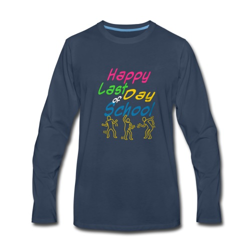 Happy last day of school - Men's Premium Long Sleeve T-Shirt