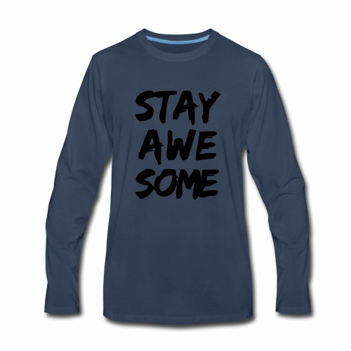 stay awesome - Men's Premium Long Sleeve T-Shirt