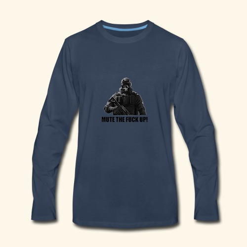 mute the fuck up - Men's Premium Long Sleeve T-Shirt