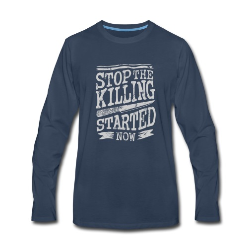 Stop the killing started now - Men's Premium Long Sleeve T-Shirt