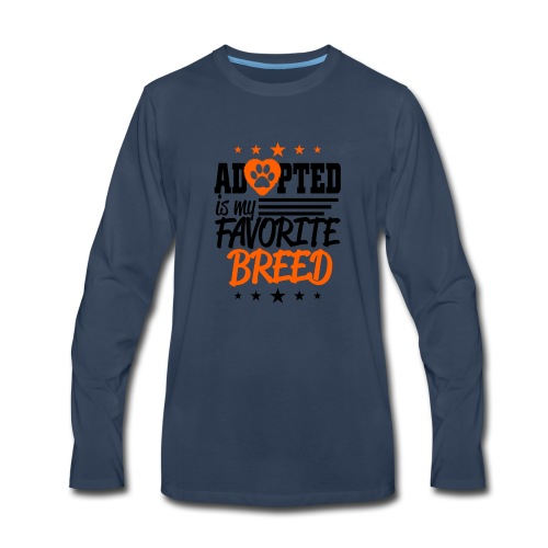 Adopted is my favorite Breed - Men's Premium Long Sleeve T-Shirt