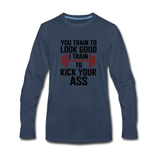 I train to kick-ass | Cool & Funny T-shirt - Men's Premium Long Sleeve T-Shirt
