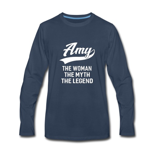 Amy The Woman The Myth The Legend First Name Ladie - Men's Premium Long Sleeve T-Shirt