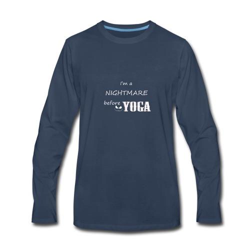 I'm Nightmare Before Yoga Funny Tshirt - Men's Premium Long Sleeve T-Shirt