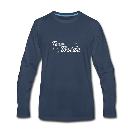 Wedding Gift Shirt Bachelorette Party Team Bride - Men's Premium Long Sleeve T-Shirt