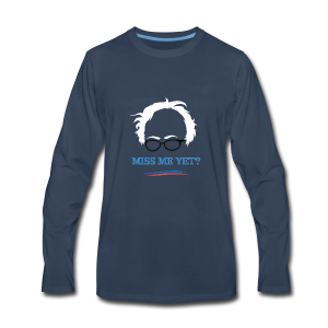 bernie_miss_me_yet - Men's Premium Long Sleeve T-Shirt