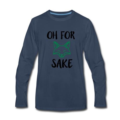 Oh For Fox Sake Design - Men's Premium Long Sleeve T-Shirt