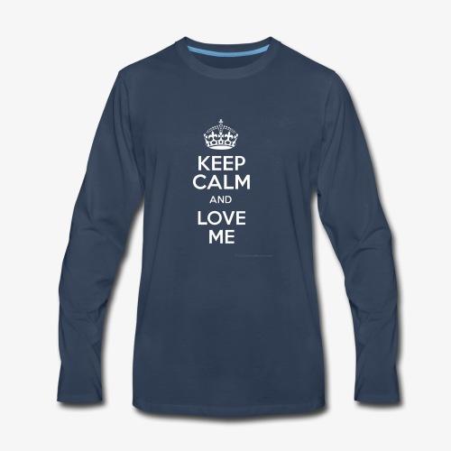 keep calm and love me - Men's Premium Long Sleeve T-Shirt