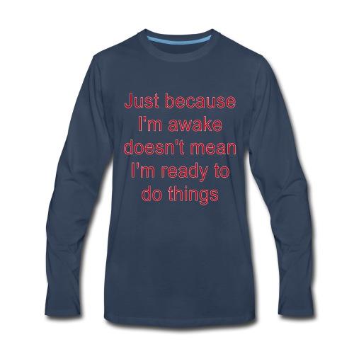 Rude Sarcastic Funny Angry Sayings - Men's Premium Long Sleeve T-Shirt