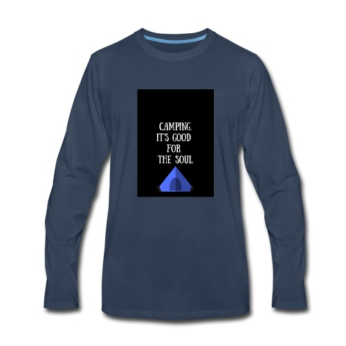 Camping it's good for the soul. - Men's Premium Long Sleeve T-Shirt