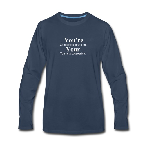 Your vs You're - Men's Premium Long Sleeve T-Shirt