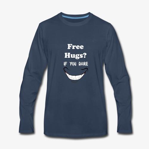 hugs if you dare - Men's Premium Long Sleeve T-Shirt