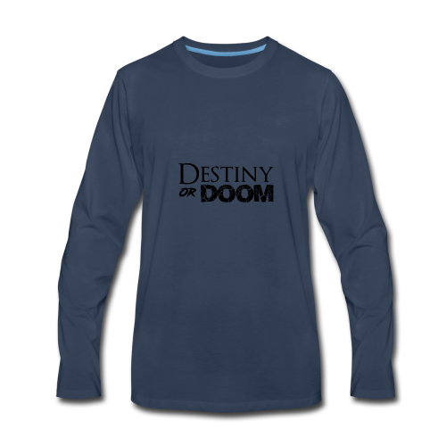 Destiny or Doom Black Logo - Men's Premium Long Sleeve T-Shirt