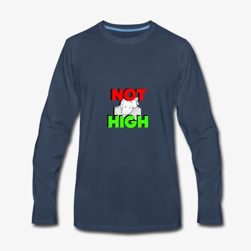 Not High - Men's Premium Long Sleeve T-Shirt
