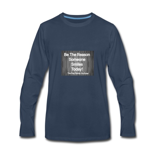 Be the reason someone smiles today! - Men's Premium Long Sleeve T-Shirt