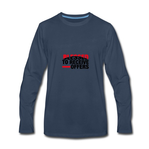 Blessed To Receive Offers - Men's Premium Long Sleeve T-Shirt