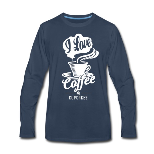 I love Coffee and Cupcakes - Men's Premium Long Sleeve T-Shirt