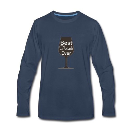 Alcohol Shrink Is The Best Shrink - Men's Premium Long Sleeve T-Shirt