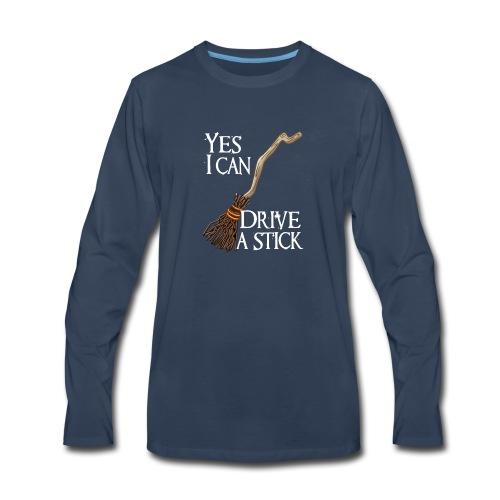 Yes I Can Drive Stick - Men's Premium Long Sleeve T-Shirt