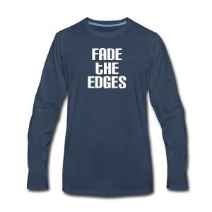 Fade the Edges White - Men's Premium Long Sleeve T-Shirt