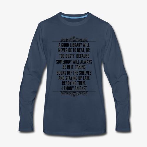 Lemony Snicket library quote design - Men's Premium Long Sleeve T-Shirt