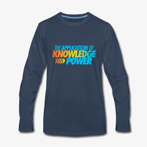 The Application Of Knowledge Is Power - Men's Premium Long Sleeve T-Shirt