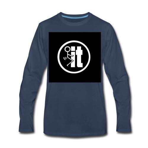 fuck it round tshirt - Men's Premium Long Sleeve T-Shirt