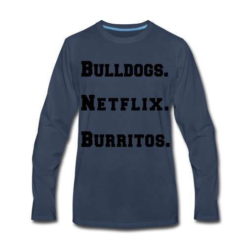 Bulldogs, Netflix, Burritos T-shirt - Men's Premium Long Sleeve T-Shirt