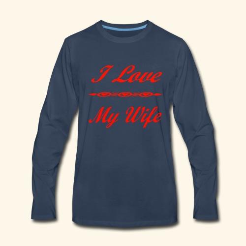 I Love My Wife - Men's Premium Long Sleeve T-Shirt