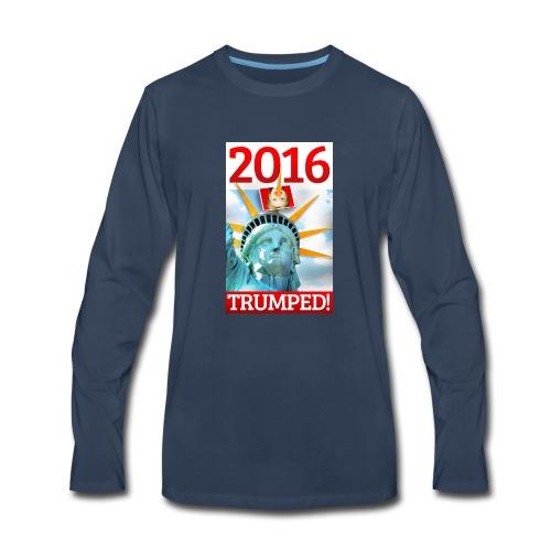 2016 TRUMPED! - Hillary Trumped by Lady Liberty - Men's Premium Long Sleeve T-Shirt