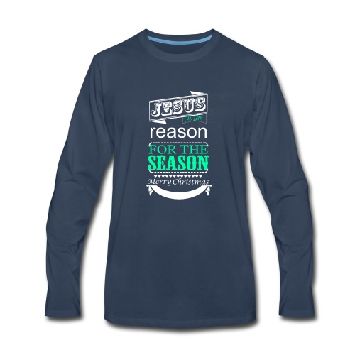 Jesus is the reason - Men's Premium Long Sleeve T-Shirt