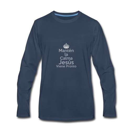 Mantén la Calma Jesús Viene Pronto - Men's Premium Long Sleeve T-Shirt